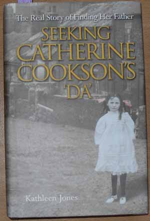 Image for Seeking Catherine Cookson's Da: The Real Story of Finding Her Father