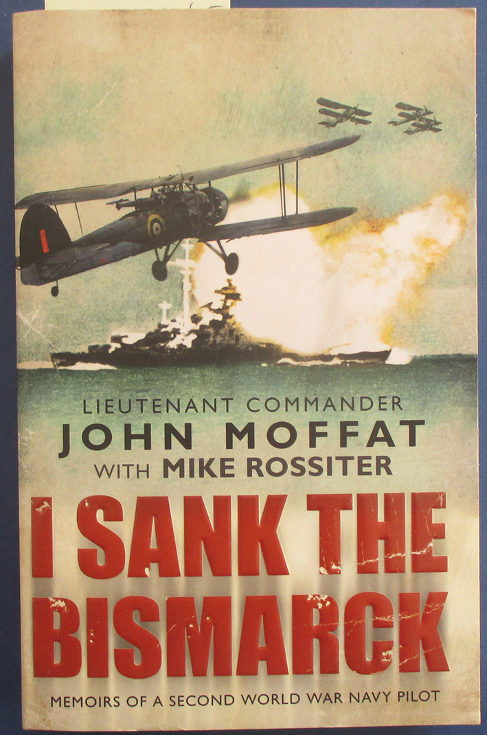 Image for Sank the Bismarck, I: Memoirs of a Second World War Navy Pilot