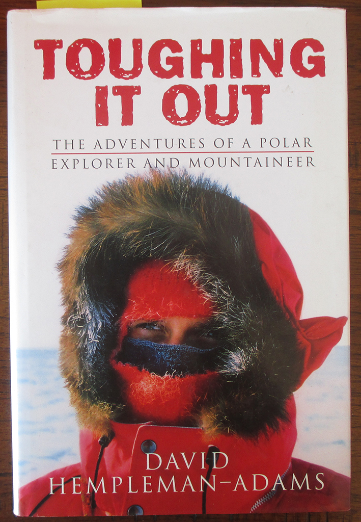 Image for Toughing it Out: The Adventures of a Polar Explorer and Mountaineer