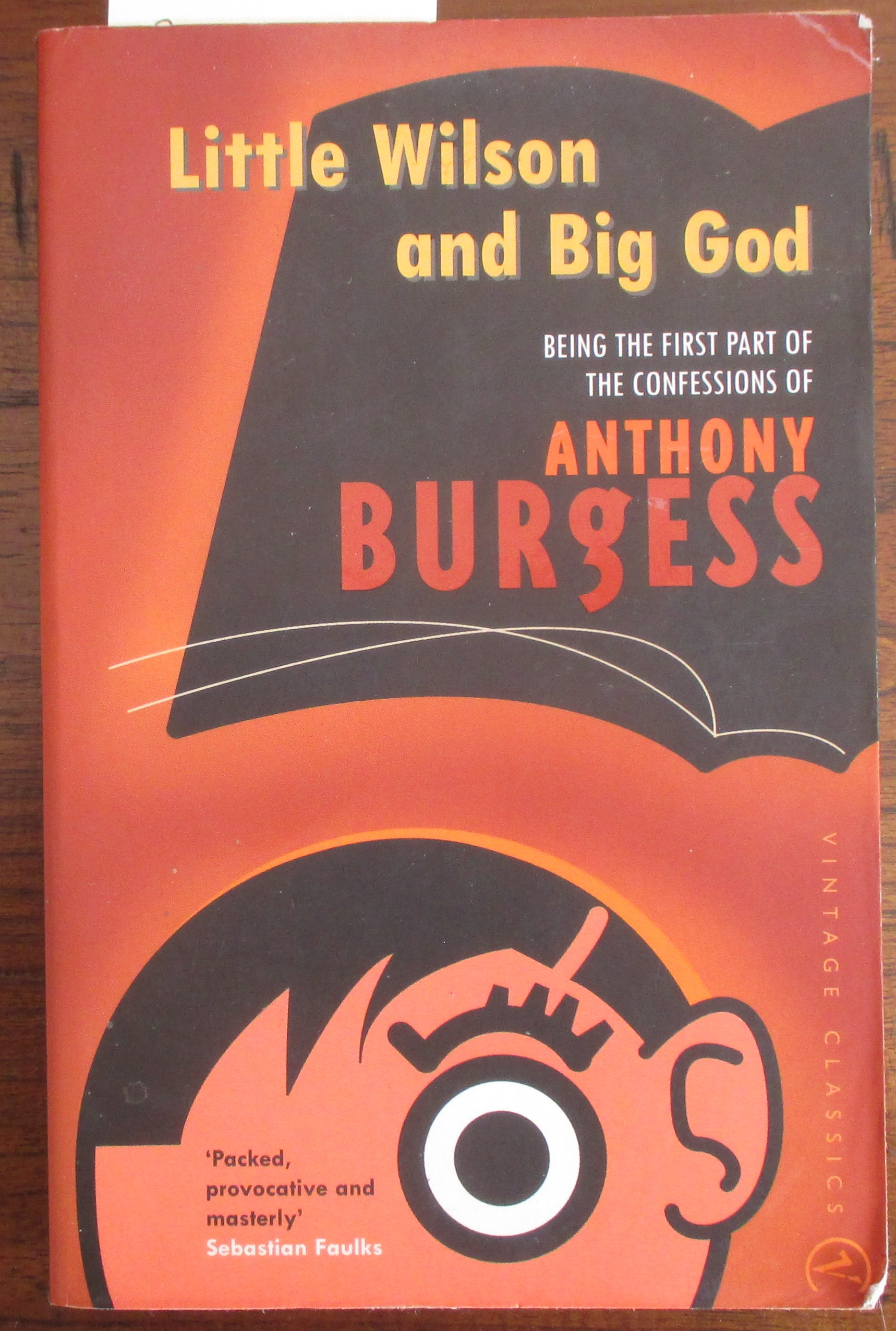 Image for Little Wilson and Big God: Being the First Part of the Confessions of Anthony Burgess