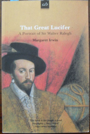 Image for That Great Lucifer: A Portrait of Sir Walter Ralegh