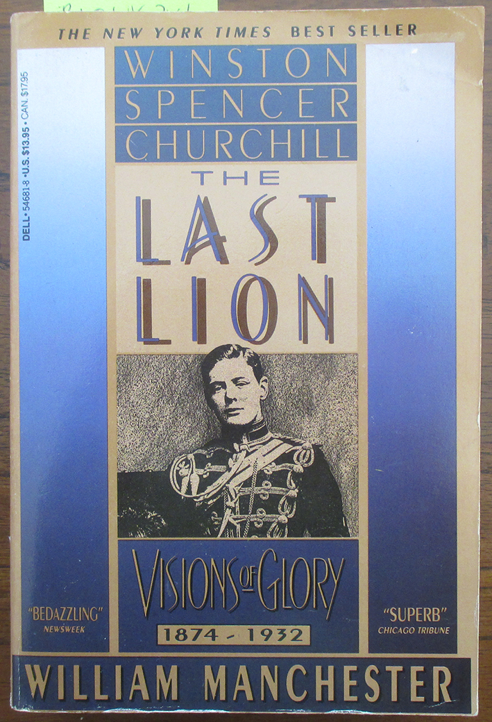 Image for Last Lion, The: Winston Spencer Churchill - Visions of Glory 1874-1932