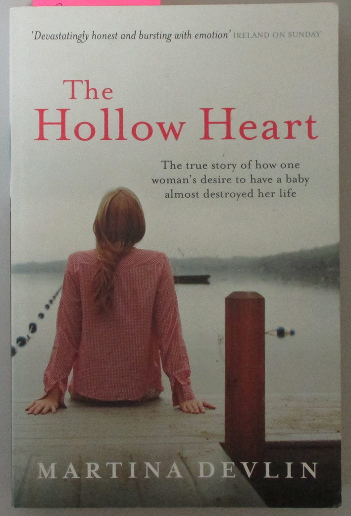 Image for Hollow Heart, The: The True Story of How One Woman's Desire to Have a Baby Almost Destroyed Her Life