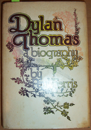 Image for Dylan Thomas: A Biography