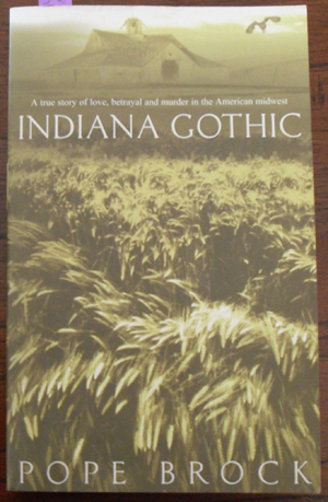 Image for Indiana Gothic: A Story of True Love, Betrayal and Murder in the American Midwest