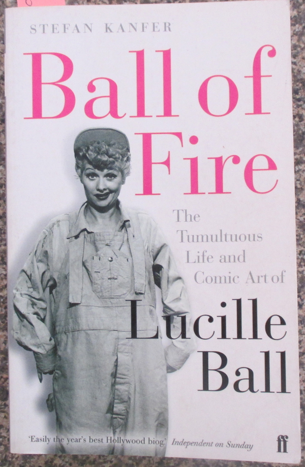 Image for Ball On Fire: The Tumultuous Life and Comic Art of Lucille Ball