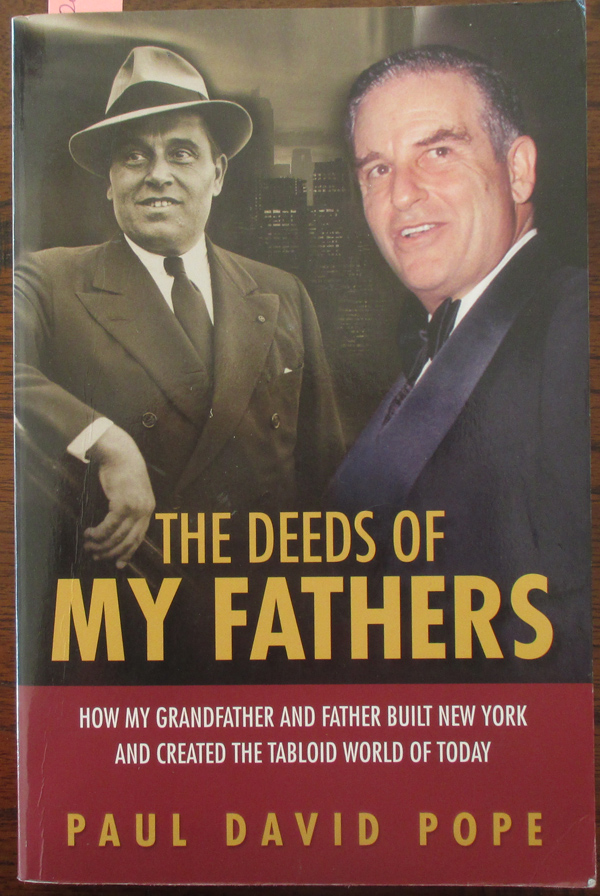 Image for Deeds of My Fathers, The: How My Grandfather and Father Built New York and Created the Tabloid World of Today