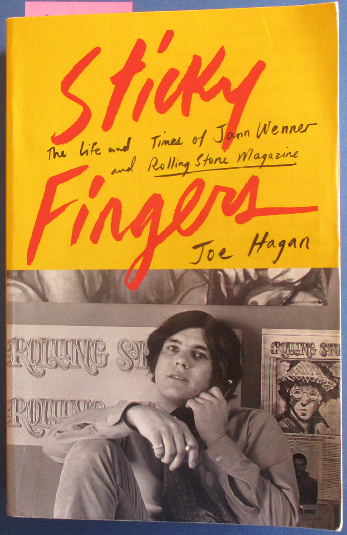 Image for Sticky Fingers: The Life and Times of Jann Wenner and Rolling Stone Magazine