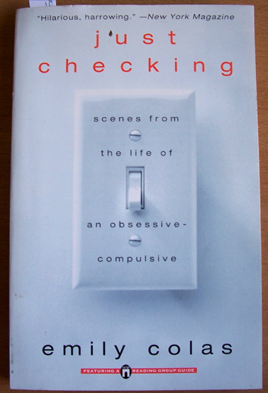 Image for Just Checking: Scenes from the Life of an Obsessive-Compulsive