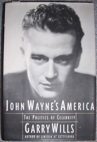 Image for John Wayne's America: The Politics of Celebrity