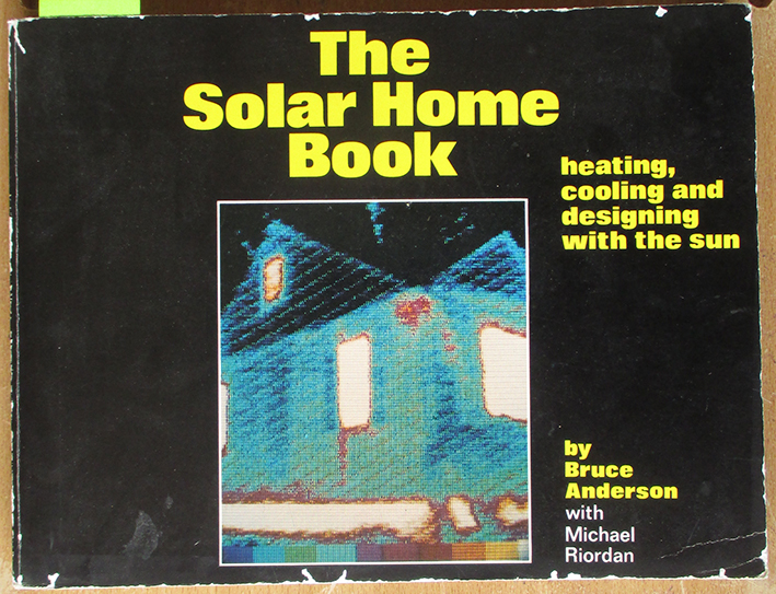 Image for Solar Home Book, The: Heating, Cooling and Designing With the Sun