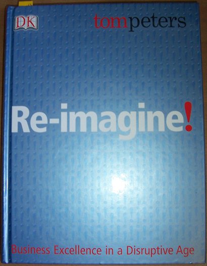 Image for Re- Imagine! Business Excellence in a Disruptive Age
