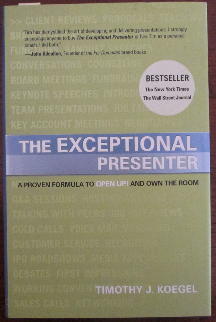 Image for Exceptional Presenter, The: A Proven Formula to Open Up! and Own the Room