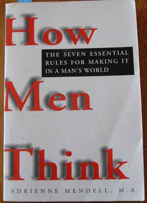 Image for How Men Think: The Seven Essential Rules for Making it in a Man's World