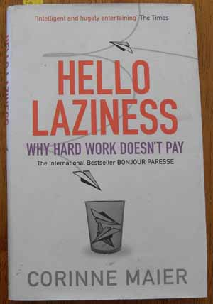 Image for Hello Laziness: Why Hard Work Doesn't Pay