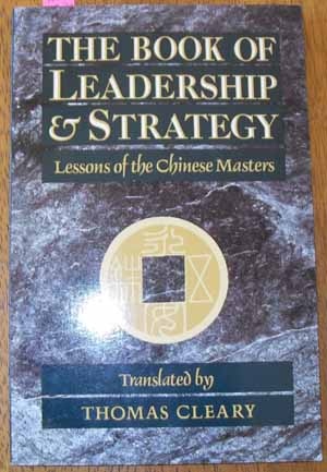 Image for Book of Leadership & Strategy, The: Lessons of the Chinese Masters