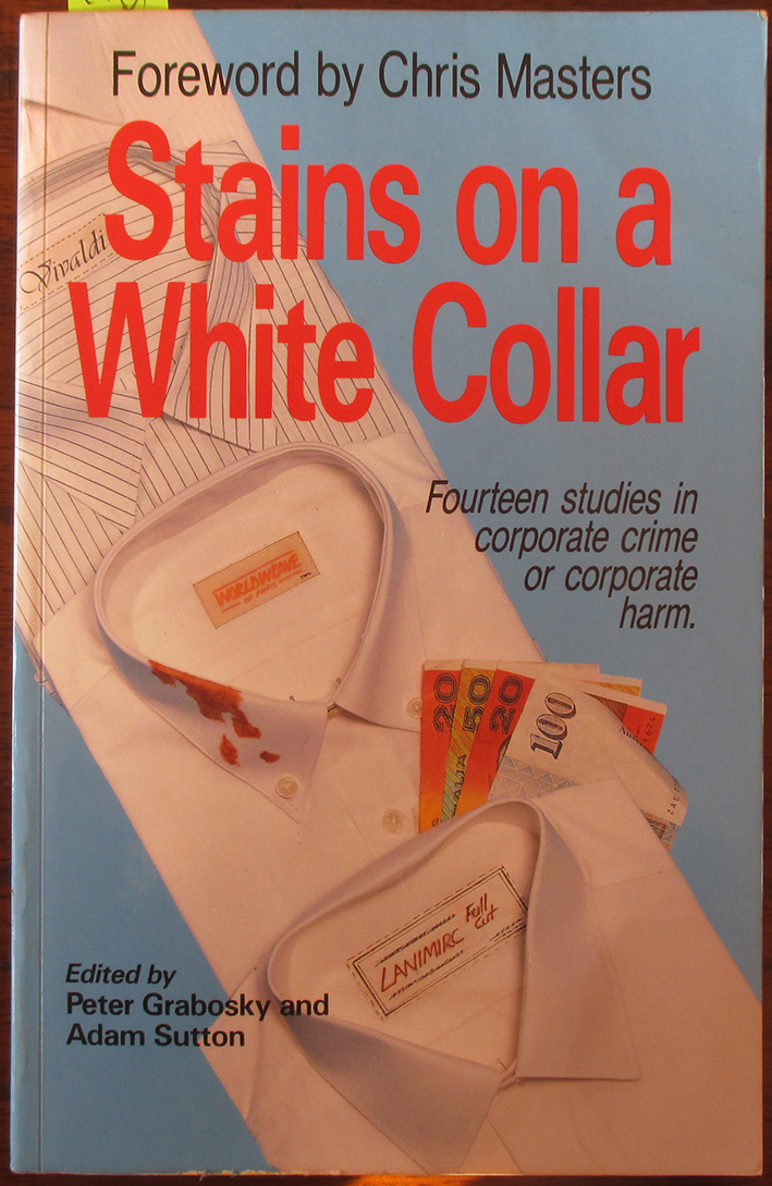 Image for Stains On a White Collar: Fourteen Studies in Corporate Crime or Corporate Harm