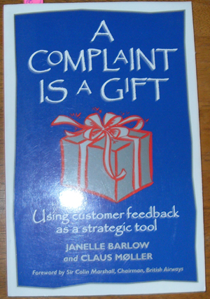 Image for Complaint is a Gift, A: Using Customer Feedback as a Strategic Tool