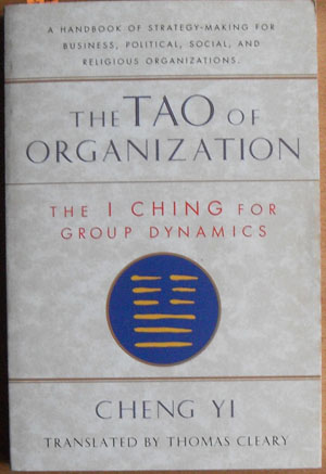 Image for Tao of Organization, The: The I Ching for Group Dynamics