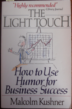 Image for Light Touch, The: How to Use Humor For Business Success