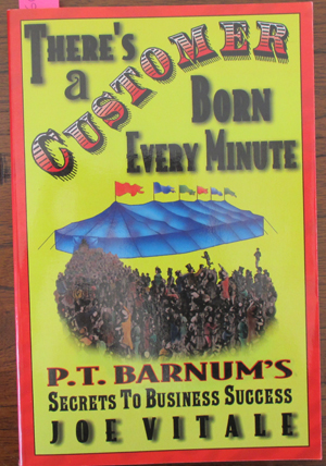 Image for There's a Customer Born Every Minute: P.T. Barnum's Secrets To Business Success