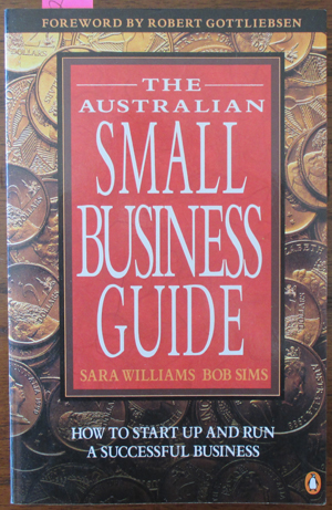 Image for Australian Small Business Guide, The: How to Start Up and Run a Successful Business