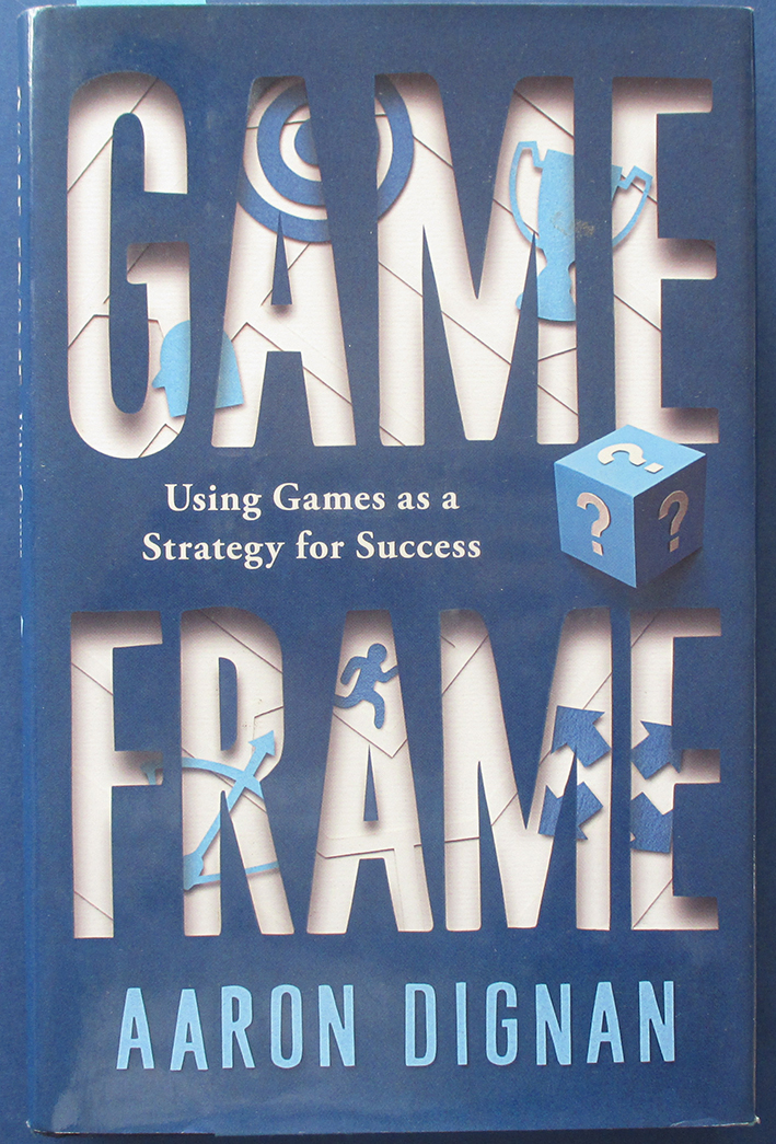 Image for Game Frame: Using Games as a Strategy for Success