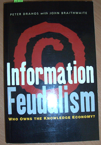 Image for Information Feudalism: Who Owns the Knowledge Economy?