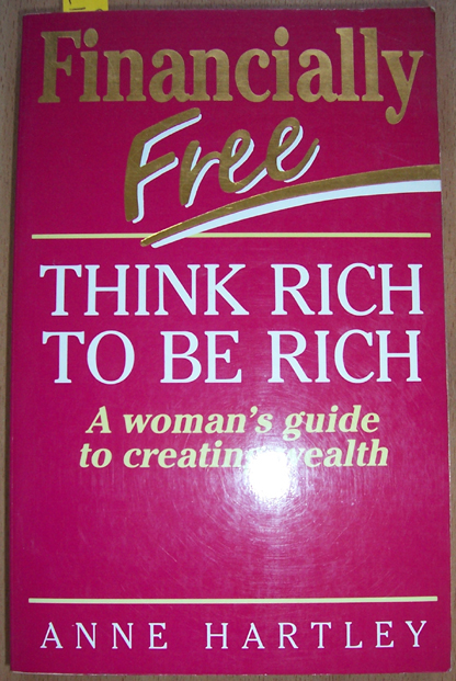 Image for Financially Free: Think Rich to be Rich: A Woman's Guide to Creating Wealth