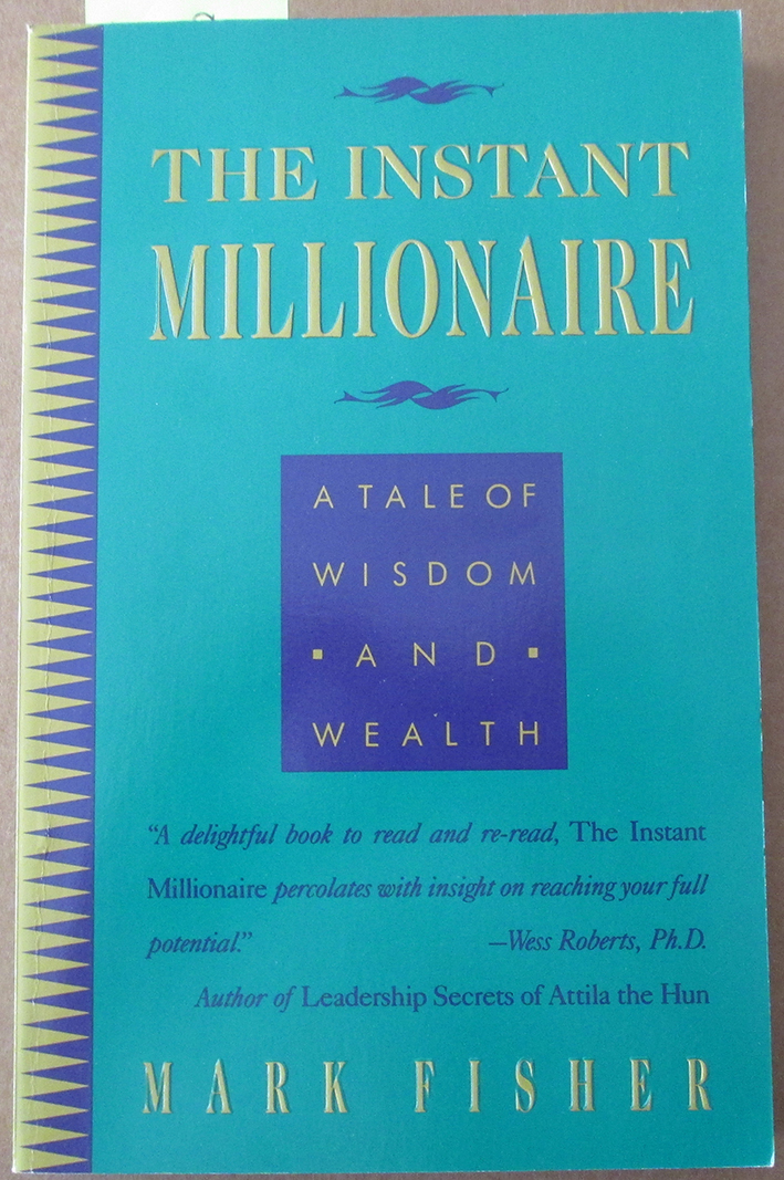 Image for Instant Millionaire, The: A Tale of Wisdom and Health