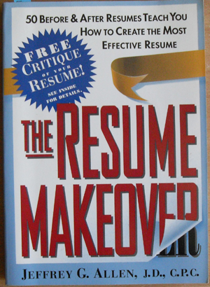 Image for Resume Makeover, The: 50 Before and After Resumes Teach You How to Create the Most Effective Resume