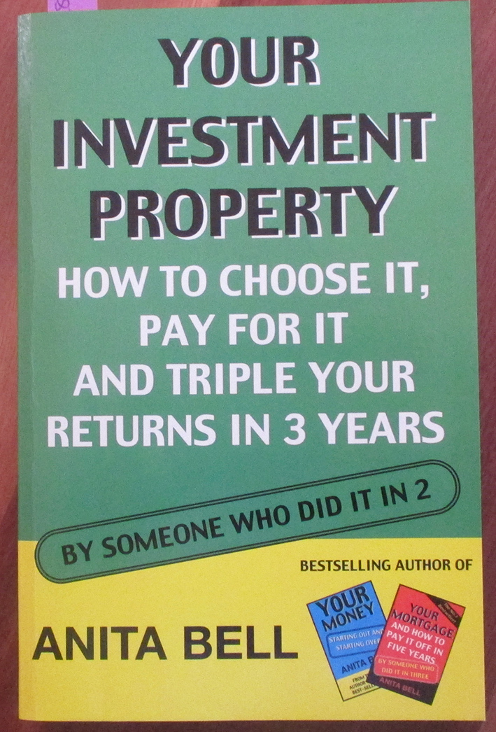 Image for Your Investment Property: How to Choose It, Pay for It and Triple Your Returns in 3 Years