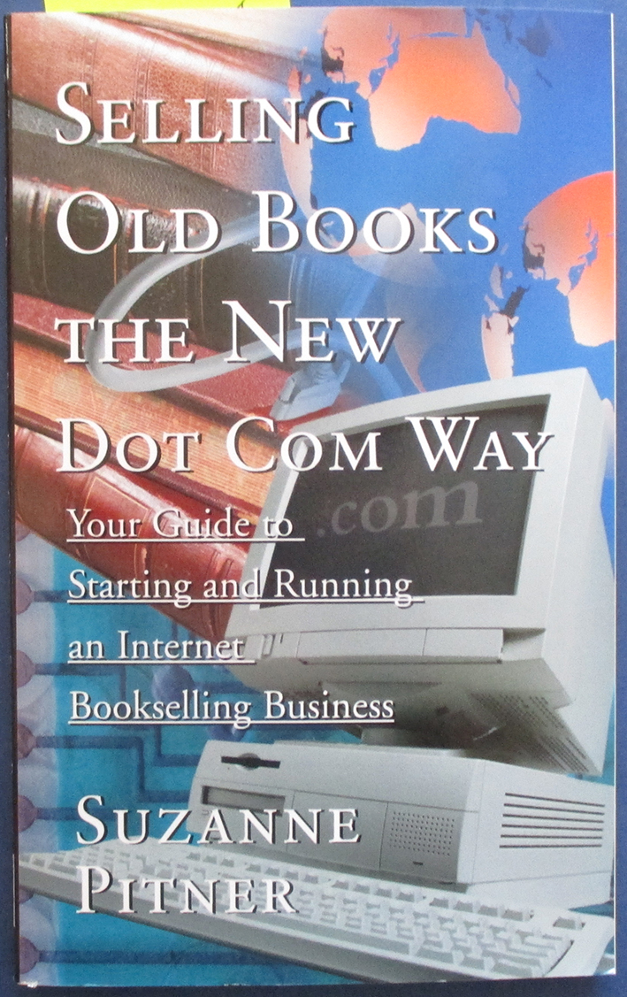 Image for Selling Old Books the New Dot Com Way: Your Guide to Starting and Running an Internet Bookselling Business