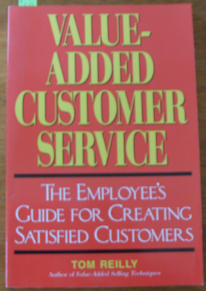 Image for Value-Added Customer Service: The Employee's Guide for Creating Satisfied Customers