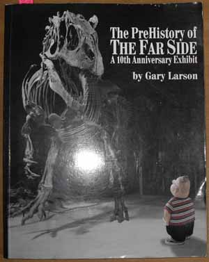 Image for PreHistory of the Far Side, The: A 10th Anniversary Exhibit