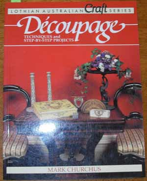 Image for Decoupage: Techniques and Step-by-Step projects