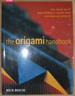 Image for Origami Handbook, The: The Classic Art of Paperfolding in Step-by-Step Contemporary Projects