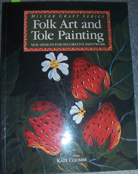 Image for Folk Art and Tole Painting: New Designs for Decorative Paintwork (Milner Craft Series)
