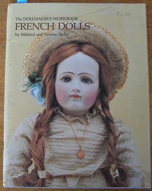 Image for Dollmaker's Worbook, The: French Dolls