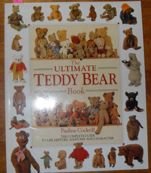 Image for Ultimate Teddy Bear Book, The: The Complete Guide to Life-History, Anatomy and Character