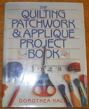 Image for Quilting, Patchwork and Applique Project Book, The