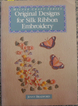 Image for Original Designs for Silk Ribbon Embroidery (Milner Craft Series)