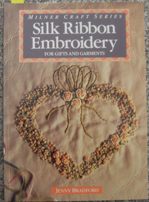 Image for Silk Ribbon Embroidery: For Gifts and Garments (Milner Craft Series)