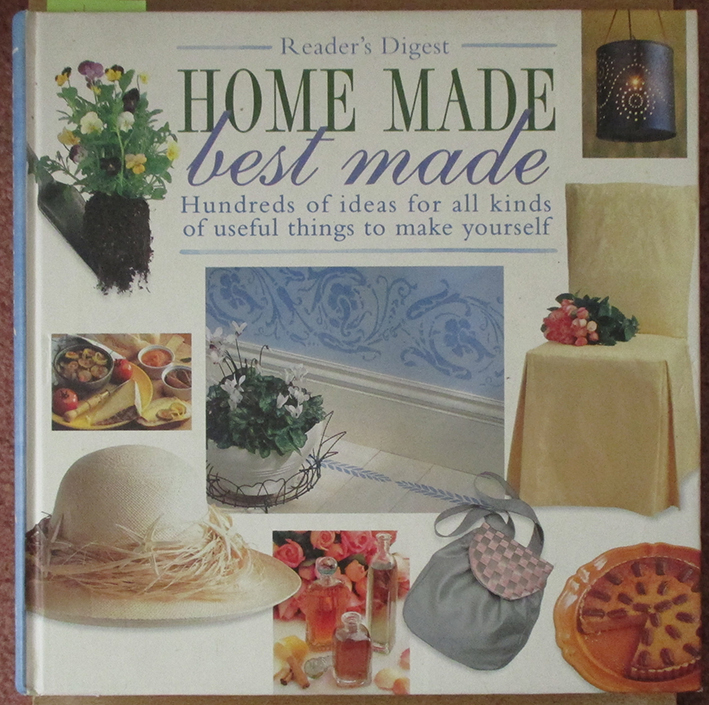 Image for Home Made Best Made: Hundreds of Ideas For All Kinds of Useful Things to Make Yourself (Reader's Digest)