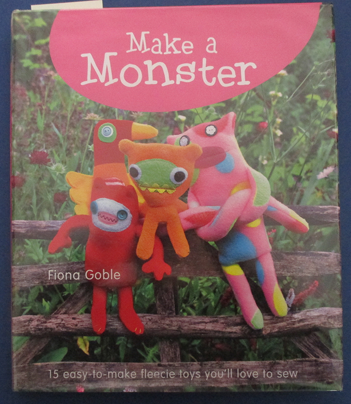 Image for Make a Monster: 15 Easy to Make Fleecie Toys You'll Love to Sew