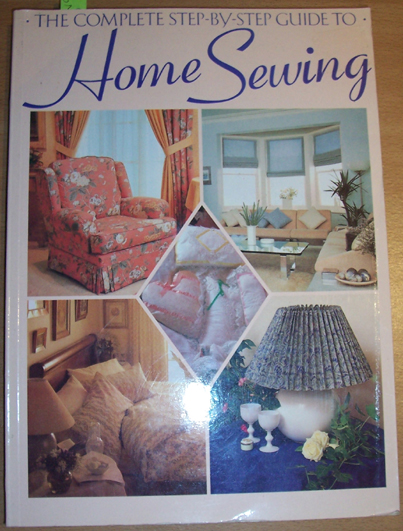 Image for Complete Step-by-Step Guide to Home Sewing