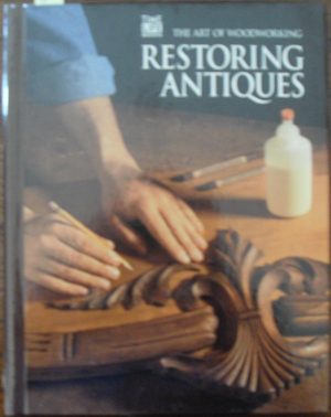 Image for Restoring Antiques: The Art of Woodworking