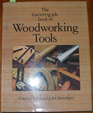 Image for Garrett Wade Book of Woodworking Tools, The