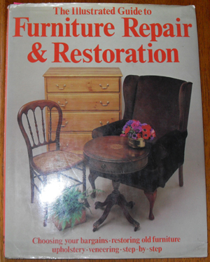 Image for Illustrated Guide to Furniture Repair & Restoration, The