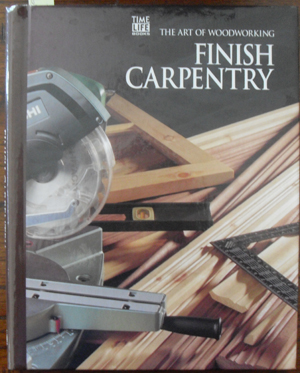 Image for Finish Carpentry: The Art of Woodworking